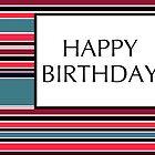 happy birthday stripes by maydaze