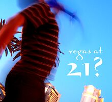 vegas at 21? by maydaze