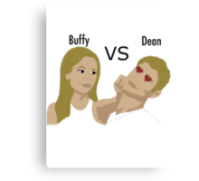 Buffy VS Dean Canvas Print