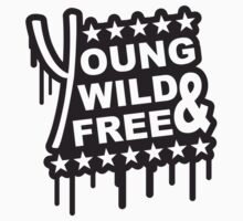 Young Wild And Free Graffiti by Style-O-Mat
