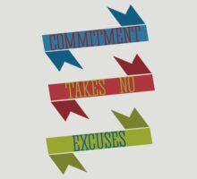 Commitment Takes No Excuses by TheRandomFandom