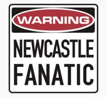 Newcastle Fanatic Sign by SignShop