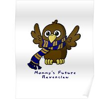 Mommy's Future Ravenclaw Poster