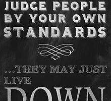 Don't Judge People Funny Inspirational Saying by ArtformDesigns