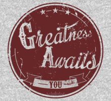 Greatness awaits you by Jordan Vatan