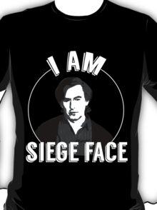 I am SIEGE FACE! T-Shirt