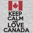 Keep Calm and Love Canada by mmuldoon