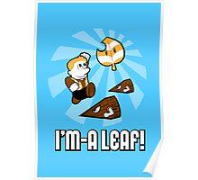 I'm-a Leaf! Poster