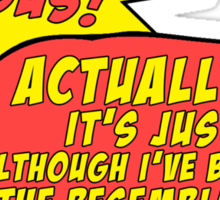 """The Mortal Instruments: """"Actually, it's just me."""" Sticker"""