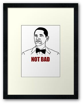 Obama - Not Bad by youddit