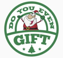 Do You Even Gift? by BrightDesign