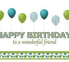 Happy Birthday,Blue,Green,Polka Dotted Balloons  by Lorene  Troyer