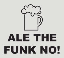 Ale the Funk No by GrimeLab