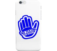 NO TEXTING ON BOARD Blue Sticker/iPhone Case v1 iPhone Case/Skin
