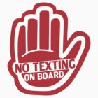 NO TEXTING ON BOARD Red Sticker/iPhone Case v1 by jnmvinylstudio
