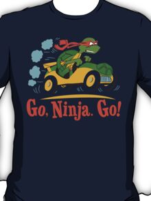 Go, Ninja. Go! T-Shirt