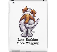Less Barking, More Wagging iPad Case/Skin