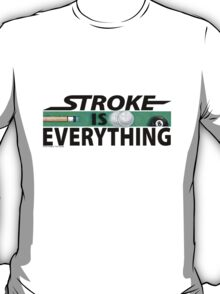 Stroke is Everything 8 Ball Black T-Shirt