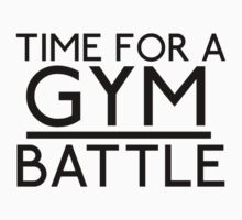Time For A Gym Battle - Black by JoeDesigns