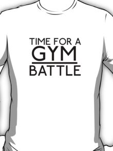 Time For A Gym Battle - Black T-Shirt
