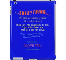 Everything IS Love * iPad Case/Skin