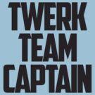 Twerk Team Captain by teetties