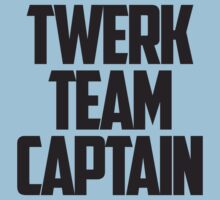 Twerk Team Captain by teetties