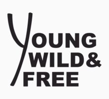 Young Wild And Free Design by Style-O-Mat