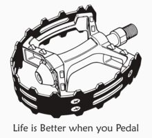 Life is Better when you Pedal by PaulHamon