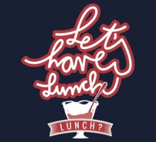 Let's have lunch by mymeyer