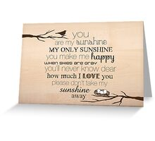 You Are My Sunshine – Nest – 2:3 – Wood  Greeting Card