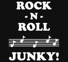 Rock N Roll Junky 12WHI by DavidAtchley