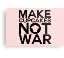 MAKE CUPCAKES NOT WAR Metal Print