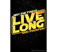 Live Long Forcefully Photographic Print
