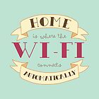 Home Is Where The Wi-Fi Connects Automatically by laurenschroer