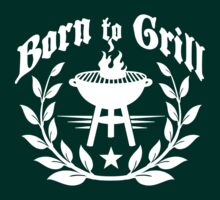 Born to grill by Cheesybee
