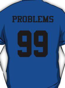 99 problems back print T-Shirt