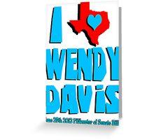 I Heart Wendy Davis Greeting Card