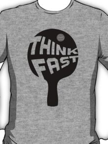 Ping Pong Think Fast T-Shirt