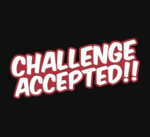 Challenge Accepted  by GregWR