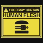 Food May Contain Human Flesh - Bob's Burgers by timnock