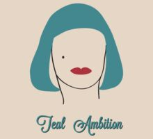 Teal Ambition  by PopInvasion