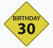Birthday Road Sign 30 by GenerationShirt