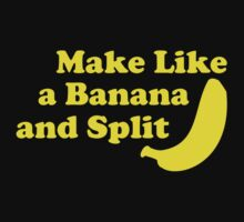 Make Like a Banana and Split by BrightDesign