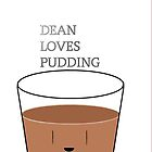 dean loves pudding and pudding loves dean   by LOKISsoldier