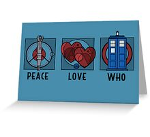 Peace, Love, Who Greeting Card