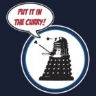 Dalek - put it in the curry! (Spike Milligan) by Groatsworth
