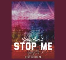 You Can't Stop Me [Vintage] by KingGizmo