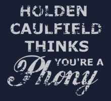 Holden Caulfield thinks you're a phony by minun3