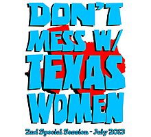 Don't Mess With Texas Women Photographic Print